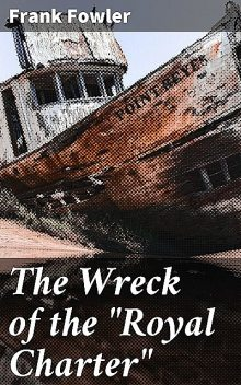 "The Wreck of the ""Royal Charter"", Frank Fowler"