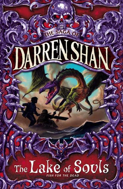 The Lake of Souls (The Saga of Darren Shan, Book 10), Darren Shan