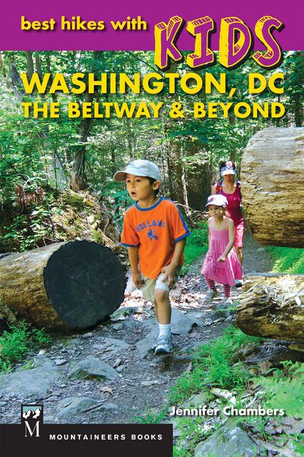 Best Hikes With Kids: Washington DC, The Beltway & Beyond, Jennifer Chambers