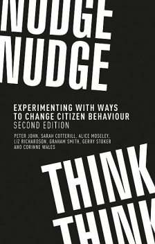 Nudge, nudge, think, think, Alice Moseley, Gerry Stoker, Graham Smith, Liz Richardson, Peter John, Sarah Cotterill