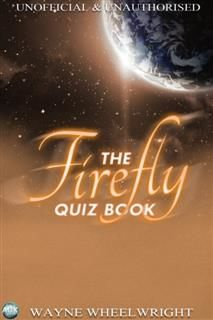 Firefly Quiz Book, Wayne Wheelwright