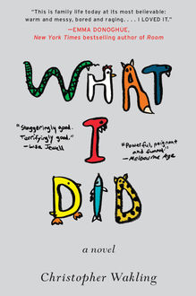 What I Did, Christopher Wakling