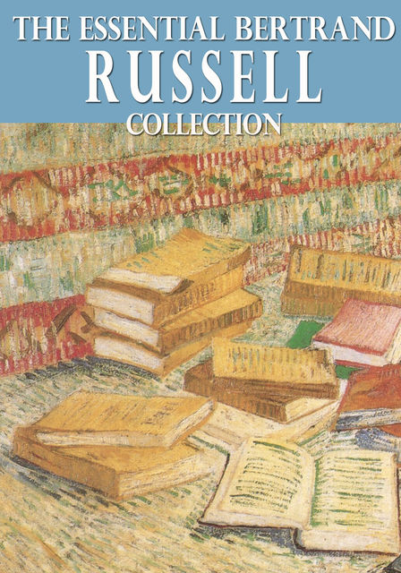 The Essential Bertrand Russell Collection, Bertrand Russell