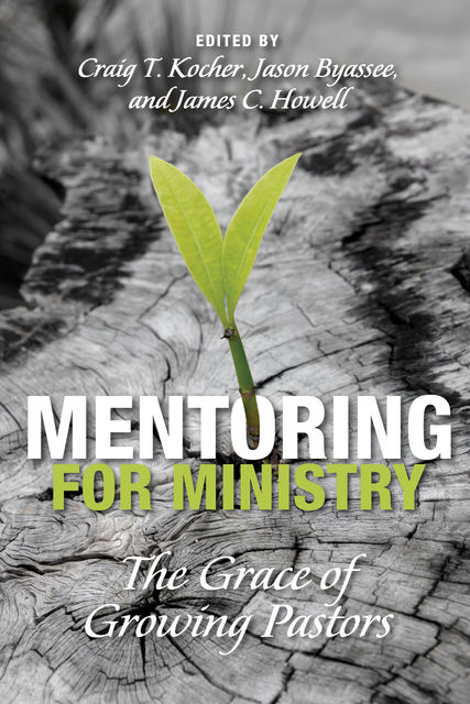 Mentoring for Ministry, Craig T. Kocher