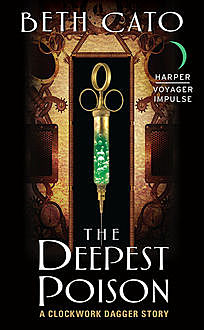 The Deepest Poison, Beth Cato