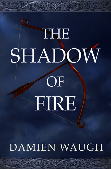 The Shadow of Fire, Damien Waugh