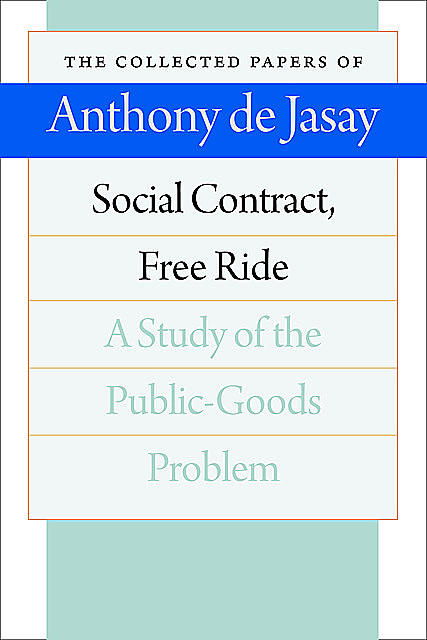 Social Contract, Free Ride, Anthony de Jasay