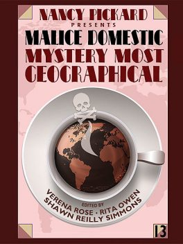 Nancy Pickard Presents Malice Domestic 13: Mystery Most Geographical, Barb Goffman, Rita Owen, Verena Rose