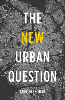 The New Urban Question, Andy Merrifield