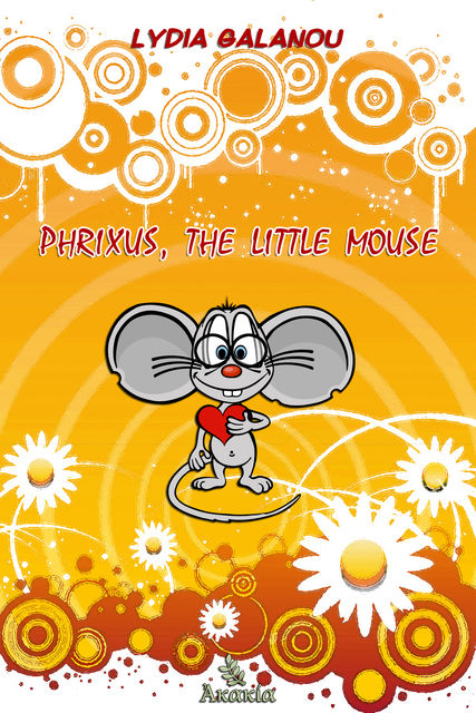 Phrixus, the Little Mouse, Lydia Galanou