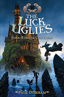 Luck Uglies #2: Fork-Tongue Charmers, Paul Durham