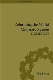 Reforming the World Monetary System, Carol M Connell