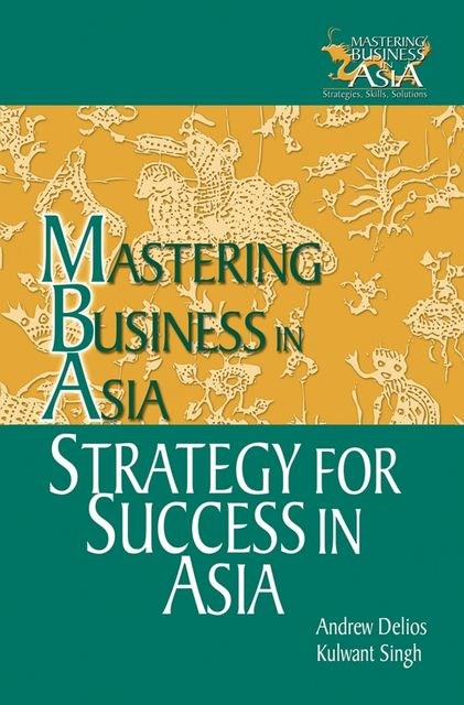 Strategy for Success in Asia, Kulwant Singh, Andrew Delios