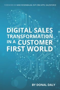 Digital Sales Transformation in a Customer First World, Donal Daly