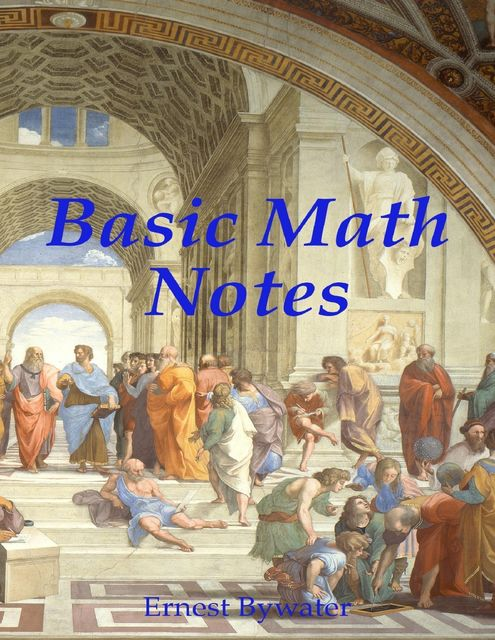 Basic Math Notes, Ernest Bywater