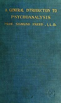 A General Introduction to Psychoanalysis, Sigmund Freud