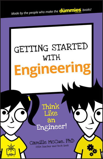 Getting Started with Engineering, Camille McCue, Ph. D
