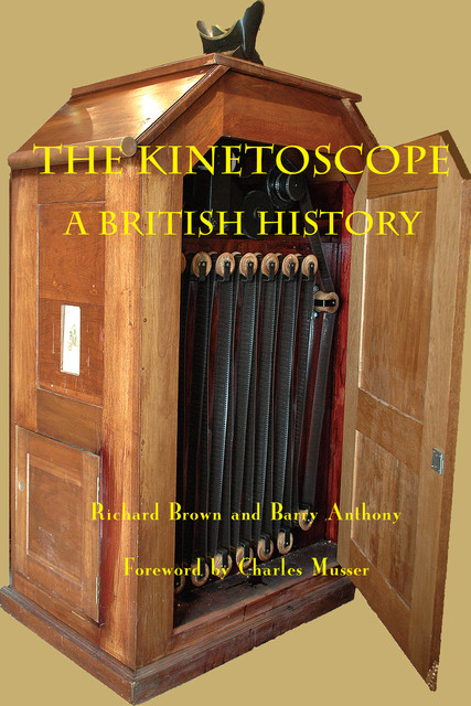 The Kinetoscope, Richard Brown, Barry Anthony