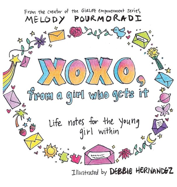 xoxo, from a girl who gets it, Melody Pourmoradi