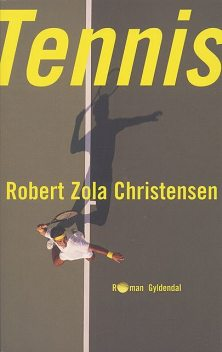 Tennis, Robert Zola Christensen