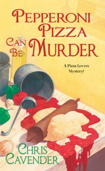 Pepperoni Pizza Can Be Murder, Chris Cavender