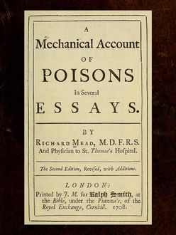 A Mechanical Account of Poisons in Several Essays, Richard Mead