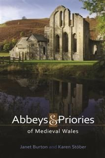 Abbeys and Priories of Medieval Wales, Janet Burton