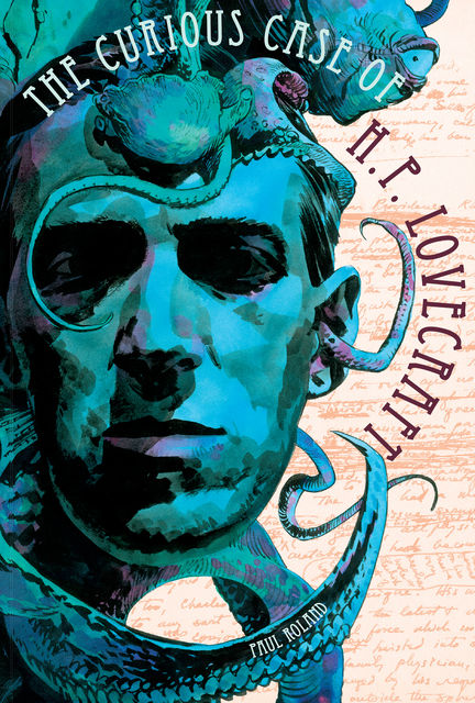 The Curious Case of H.P. Lovecraft, Paul Roland