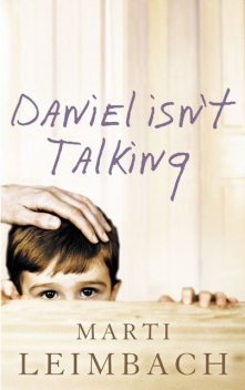 Daniel Isn't Talking, Marti Leimbach