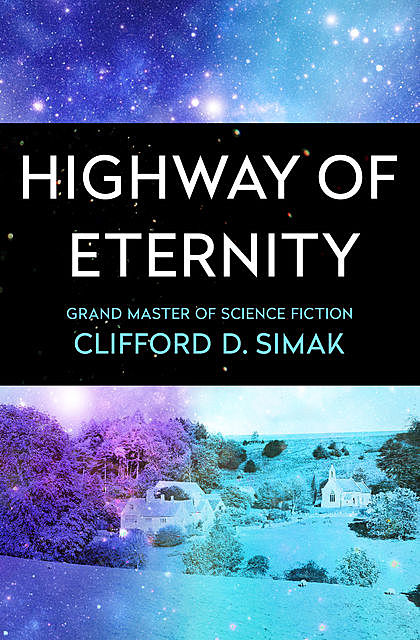 Highway of Eternity, Clifford Simak