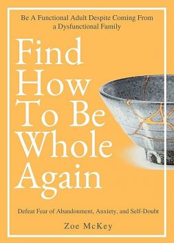Find How To Be Whole Again, Zoe McKey