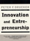 Innovation and Entrepreneurship, Peter Drucker