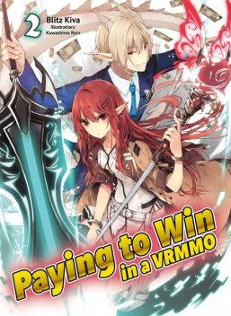 Paying to Win in a VRMMO: Volume 2, Blitz Kiva