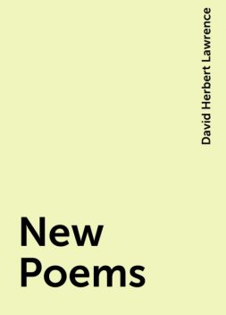 New Poems, David Herbert Lawrence