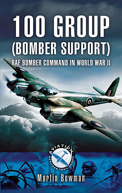 100 Group (Bomber Support), Martin Bowman