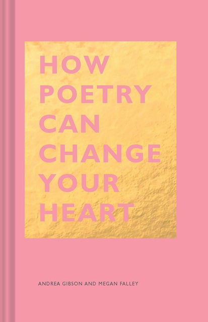 How Poetry Can Change Your Heart, Andrea Gibson, Megan Falley