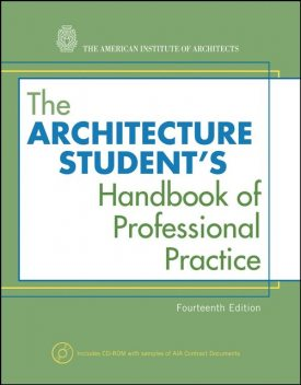 The Architecture Student's Handbook of Professional Practice, THE AMERICAN INSTITUTE OF ARCHITECTS