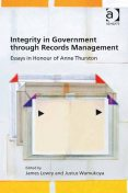 Integrity in Government through Records Management, James Lowry