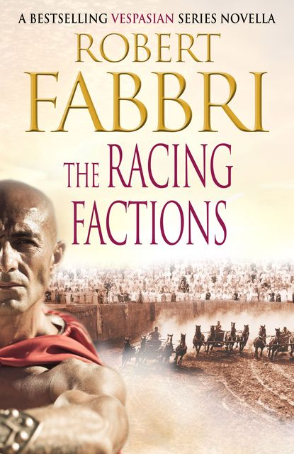 The Racing Factions, Robert Fabbri