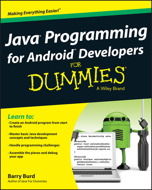 Java Programming for Android Developers For Dummies, Barry Burd