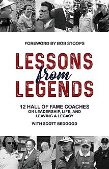 Lessons from Legends, Scott Bedgood
