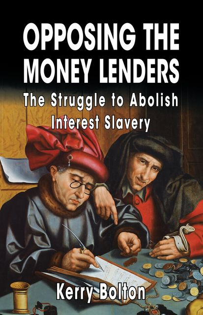 Opposing the Money Lenders, Kerry Bolton