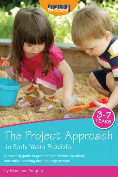 Project Approach in Early Years Provision, Marianne Sargent