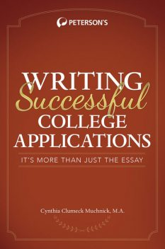 Writing Successful College Applications, Cynthia Muchnick