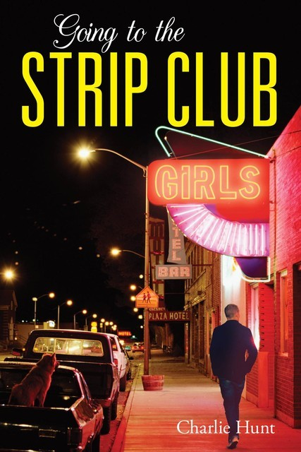 Going to the Strip Club, Charlie Hunt