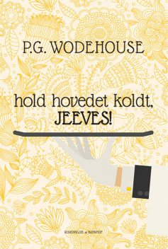 Hold hovedet koldt, Jeeves, P.G.Wodehouse