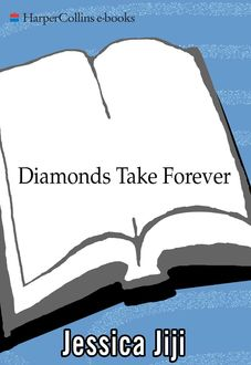 Diamonds Take Forever, Jessica Jiji