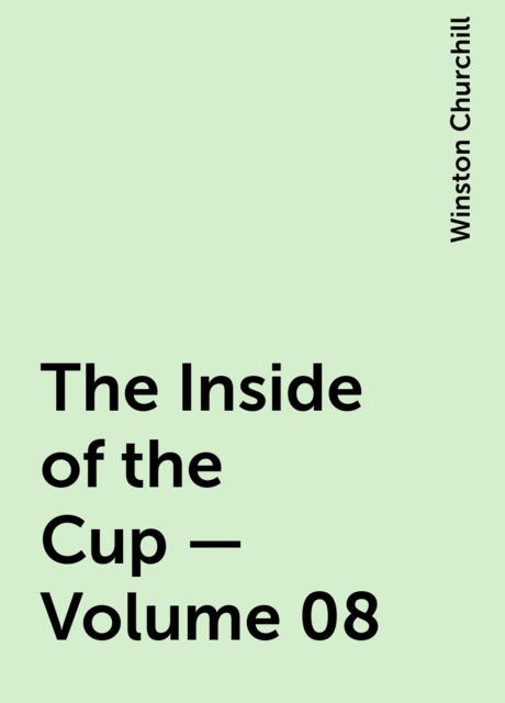 The Inside of the Cup — Volume 08, Winston Churchill