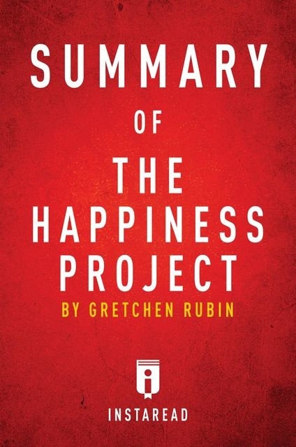 Summary of The Happiness Project, Instaread