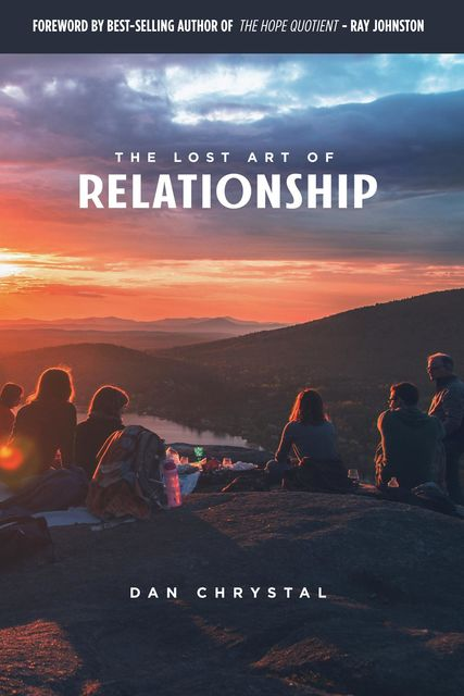 The Lost Art of Relationship, Daniel Chrystal